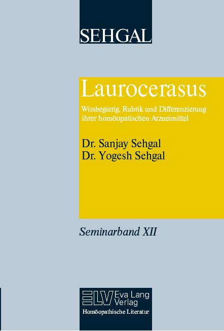Laurocerasus Wissbegierig, Rubrik und Differenzierung ihrer homöopathischen Arzneimittel Band XII Bild