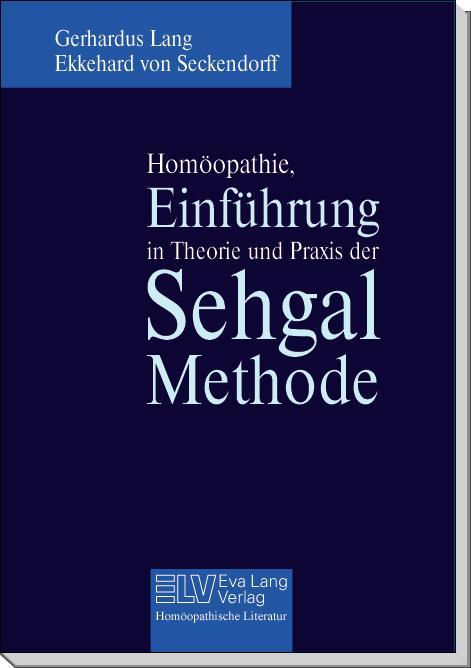 Homöopathie, Einführung in die Theorie und Praxis der Sehgal Methode Bild