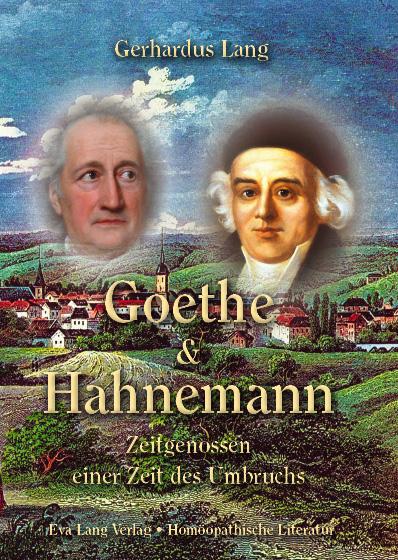 Goethe & Hahnemann; Zeitgenossen eines Umbruchs Bild