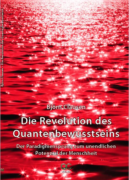 Die Revolution des Quantenbewusstseins Der Paradigmensprung zum unendlichen Potenzial der Menschheit.  Bild